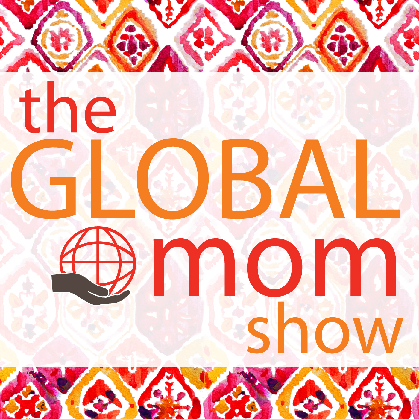 The Global Mom Show, raising multicultural kids, diversity, multiculturalism